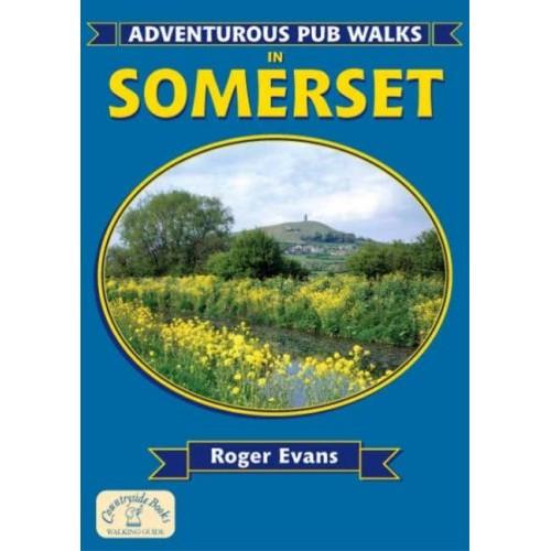 Adventurous Pub Walks in Somerset (Adventurous Pub Walks)
